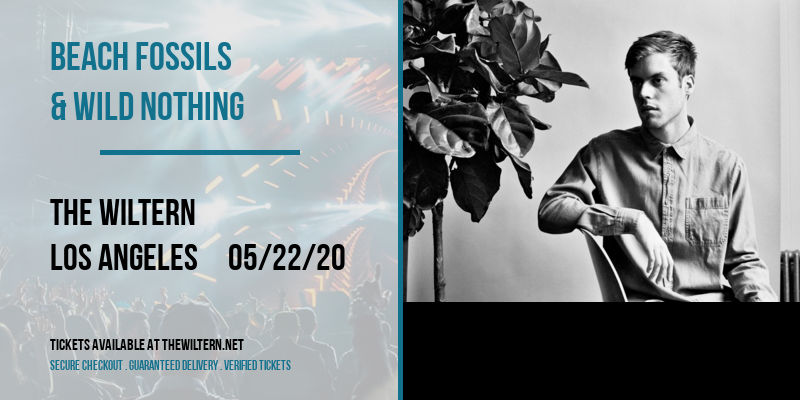 Beach Fossils & Wild Nothing [POSTPONED] at The Wiltern