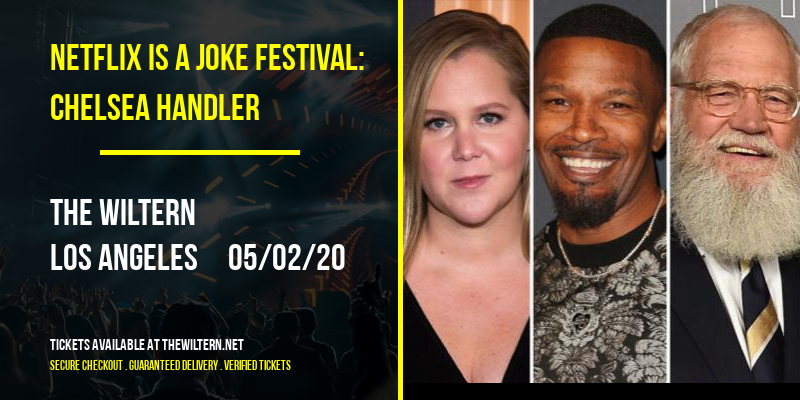 Netflix Is A Joke Festival: Chelsea Handler [POSTPONED] at The Wiltern